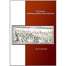 Trésors du Bourg médiéval des Marches (French Edition)