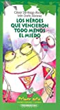 Los Heroes que Vencieron Todo Menos el Miedo (Primer Acto: Teatro Infantil y Juvenil) (Spanish Edition)