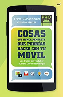 Cosas que nunca pensaste que podrías hacer con tu móvil par Esteller / ProAndroid