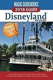 Magic Guidebooks Disneyland 2018: Secrets, Money-Saving Tips, FastPass Hacks, Hidden Mickeys, plus Universal Studios Hollywood, Legoland, San Diego Zoo, and More!