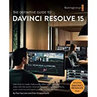 The Definitive Guide to DaVinci Resolve 15: Editing, Color, Audio, and Effects