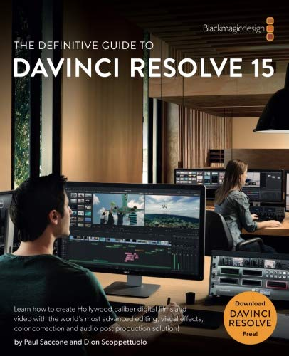 The Definitive Guide to DaVinci Resolve 15: Editing, Color, Audio, and Effects (The Blackmagic Design Learning Series)