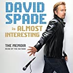 Almost Interesting: The Memoir | David Spade