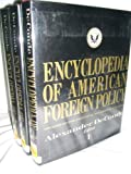 Encyclopedia of American Foreign Policy, Alexander Deconde, 0684155036