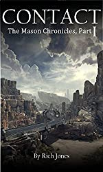Contact - The Mason Chronicles, Part 1: A Sci Fi Post Apocalyptic Adventure Series