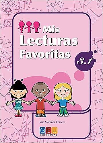 Book's Cover of Mis lecturas favoritas 3.1 / Editorial GEU / 3º Primaria / Mejora la comprensión lectora / Recomendado como repaso / Con actividades sencillas (Español) Tapa blanda – 4 noviembre 2008