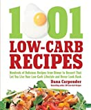 1,001 Low-Carb Recipes: Hundreds of Delicious Recipes from Dinner to Dessert That Let You Live Your Low-Carb Lifestyle and Never Look Back