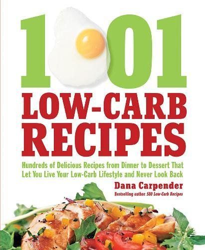 1,001 Low-Carb Recipes: Hundreds of Delicious Recipes from Dinner to Dessert That Let You Live Your Low-Carb Lifestyle and Never Look - Outlet Vegas Las Premier