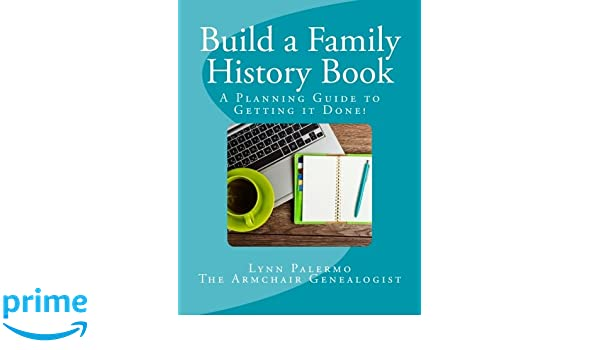 build a family history book a planning guide for getting it done