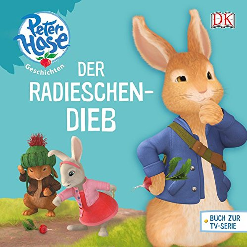 Peter Hase™ Geschichten Der Radieschen-Dieb (Peter Hase(TM) Geschichten)