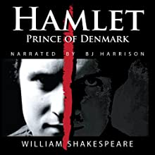 Hamlet, Prince of Denmark Audiobook by William Shakespeare Narrated by B. J. Harrison