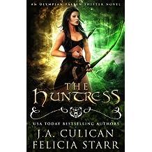 The Huntress: An Olympian Fallen Shifter Novel (Volume 1)