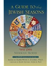Mishkan Moeid: A Guide to the Jewish Seasons