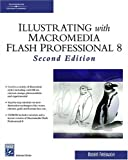 Illustrating with Macromedia Flash Professional 8 (Graphics Series)