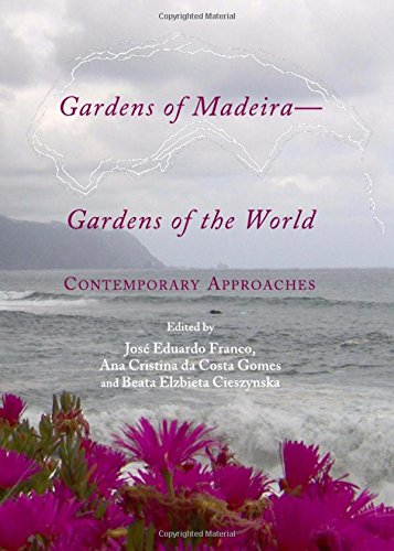Gardens of Madeiragardens of the World: Contemporary Approaches