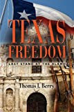 Texas Freedom, Thomas J. Berry, 1621412253