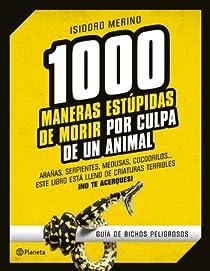 1.000 maneras estúpidas de morir por culpa de un animal par Merino