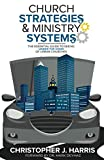 img - for Church Strategies: & Ministry Systems: The Essential Guide to Seeing Under the Hood of Urban Churches book / textbook / text book