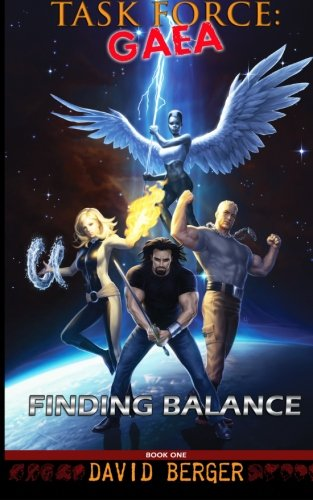 Book: Task Force - Gaea - Finding Balance by David Berger