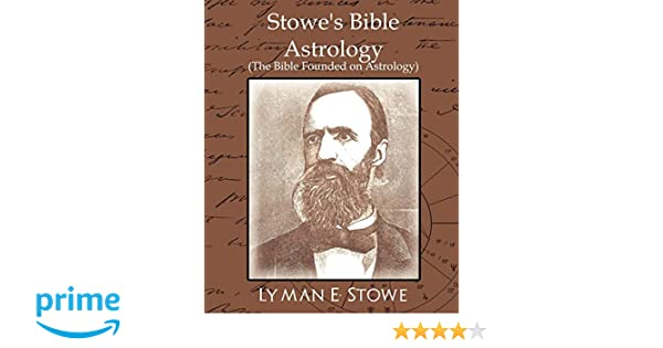 Amazon com: Stowe's Bible Astrology (the Bible Founded on Astrology