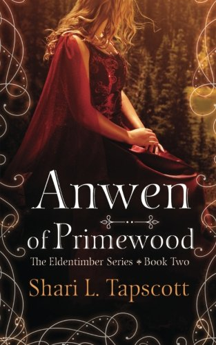 Anwen of Primewood (The Eldentimber Series) (Volume 2)