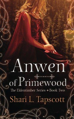 Anwen of Primewood (The Eldentimber Series) (Volume 2)