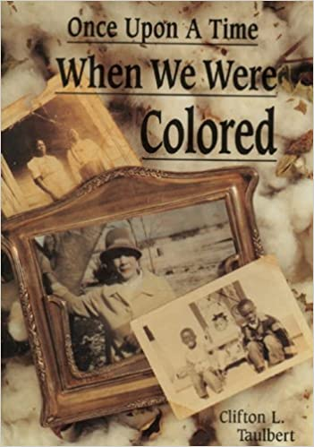 Once Upon A Time When We Were Colored Clifton Taulbert