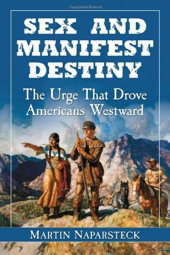 Sex and Manifest Destiny: The Urge That Drove Americans Westward