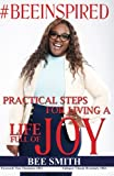 img - for #BeeInspired: Practical Steps for Living a Life of Joy book / textbook / text book