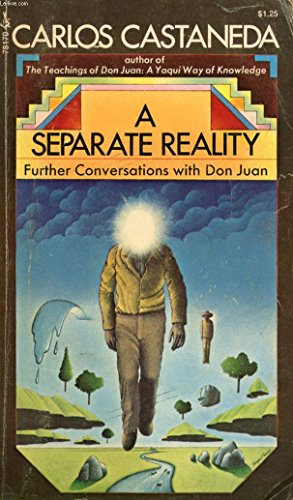 A Separate Reality: Further Teachings of Don Juan by Carlos Casteneda. 1973.