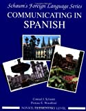 Communicating in Spanish Bk. 1, Schmitt, Conrad J. and Woodford, Protase E., 0070566429