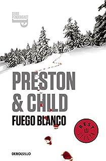 Fuego blanco par Douglas Preston/Lincoln Child