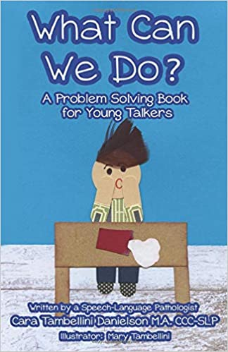 What Can We Do A Problem Solving Book For Young Talkers Cara