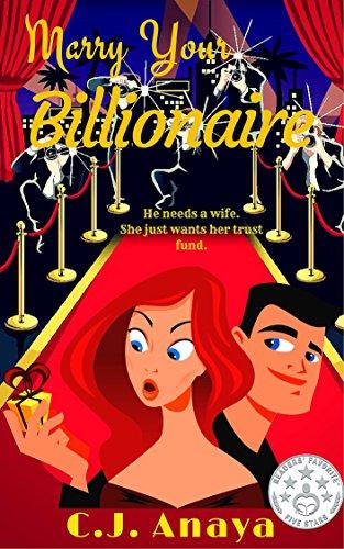 Marry Your Billionaire: A Modern Cinderella