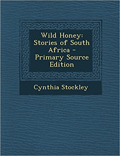 Wild Honey: Stories of South Africa