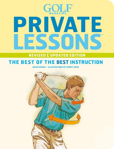 Download Golf Magazine Private Lessons: The Best of the Best Instruction (Revised & Updated Edition) ebook