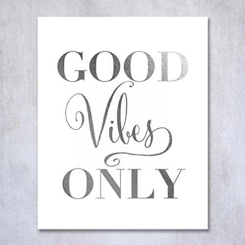 Good Vibes Only Silver Foil Decor Wall Art Print Inspirational Quote Metallic Poster 5 inches x 7 inches