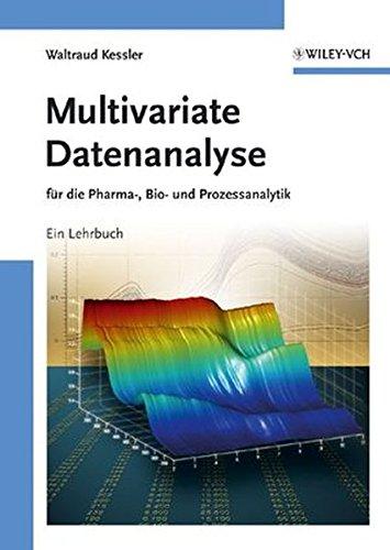 Multivariate Datenanalyse: für die Pharma-, Bio- und Prozessanalytik: Fur Die Pharma, Bio Und Prozessanalytik