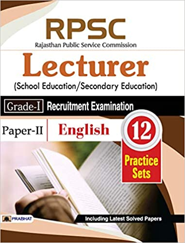 RPSC Rajasthan Public Service Commission Lecturer (School Education/Secondary Education) (Grade-I) Recruitment Examination 2018 (Paper-II English)