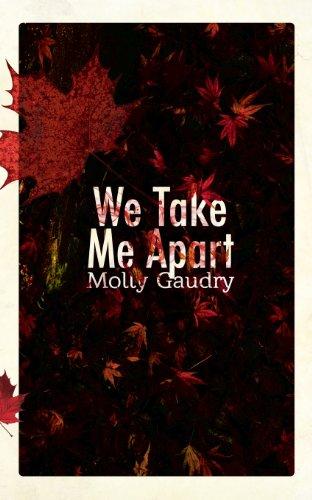 We Take Me Apart [Molly Gaudry] (Tapa Blanda)