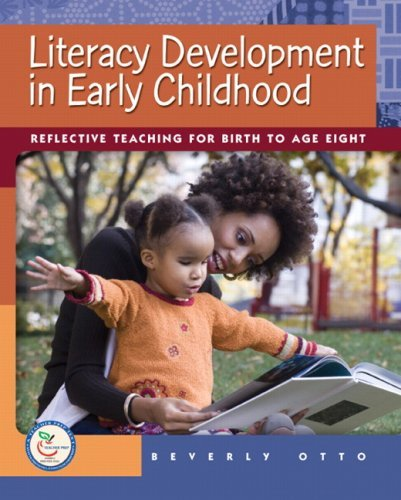 Literacy Development in Early Childhood: Reflective Teaching for Birth to Age Eight by Otto Beverly W. (2007-07-29) Paperback