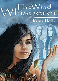 The Wind Whisperer by [Holle, Krista]