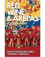 Red Wine & Arepas: How Football is Becoming Venezuela's Religion