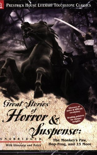 Great Stories of Horror and Suspense: The Monkey's Paw, Hop-Frog, and 13 More - Literary Touchstone Classic