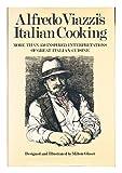 Alfredo Viazzi's Italian Cooking, Alfredo Viazzi, 0394501675