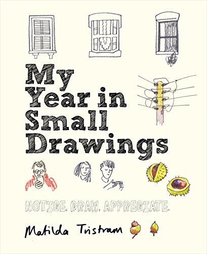 My Year In Small Drawings  Notice  Draw  Appreciate