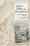img - for Life and Labor in the Old South (Southern Classics) book / textbook / text book