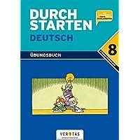 Durchstarten - Deutsch - Bisherige Ausgabe: 8. Schulstufe - Dein Übungsbuch: Übungsbuch mit Lösungen