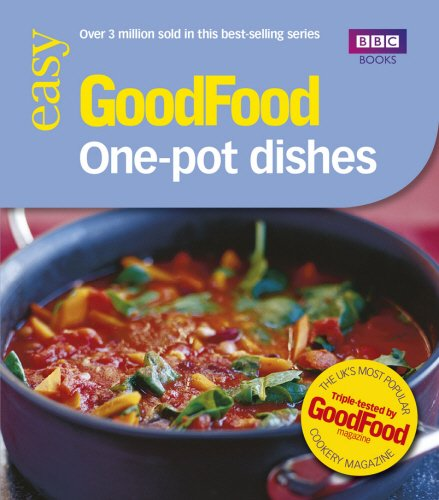 Good Food: One-pot Dishes: Triple-tested Recipes: Tried-and-...