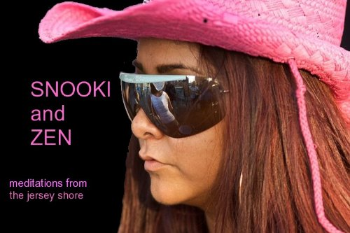 Snooki and Zen - Meditations from the Jersey - Short Snooki